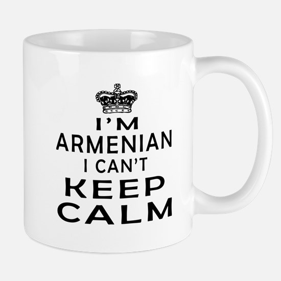 I Am Armenian I Can Not Keep Calm Mug