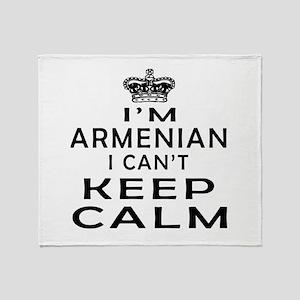 I Am Armenian I Can Not Keep Calm Throw Blanket