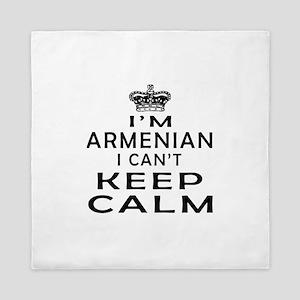 I Am Armenian I Can Not Keep Calm Queen Duvet