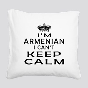 I Am Armenian I Can Not Keep Calm Square Canvas Pi