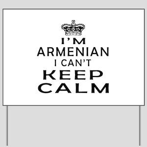 I Am Armenian I Can Not Keep Calm Yard Sign