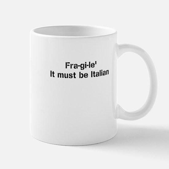 Fra-Gi-Le Mugs
