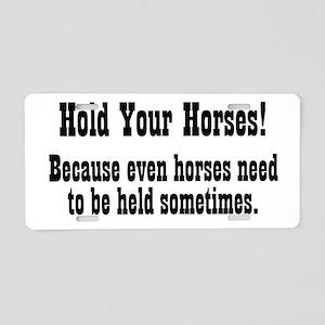 holdyourhorses_btle1 Aluminum License Plate
