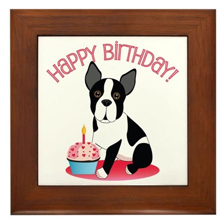 Happy Birthday Boston Terrier Framed Tile by totallypainted
