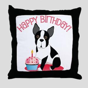 Happy Birthday Boston Terrier Throw Pillow