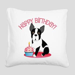 Happy Birthday Boston Terrier Square Canvas Pillow