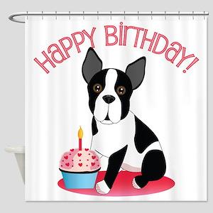 Happy Birthday Boston Terrier Shower Curtain