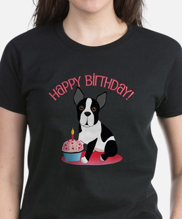 Happy Birthday Boston Terrier T-Shirt