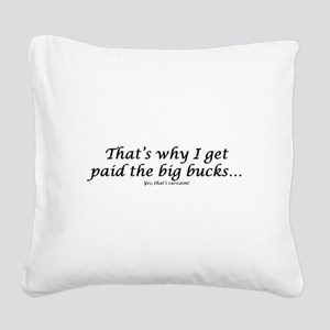 Thats why Square Canvas Pillow