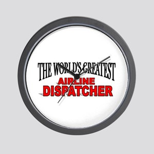 """""""The World's Greatest Airline Dispatcher"""" Wall Clo"""