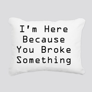 rhs cafepress broke some Rectangular Canvas Pillow
