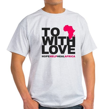 TO AFRICA WITH LOVE (GREY) Light T-Shirt