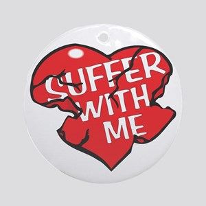 Suffer With Me Ornament (Round)