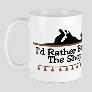 I'd Rather Be In The Shop Mug