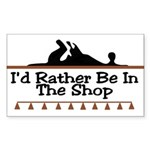 I'd Rather Be In The Shop Rectangle Sticker