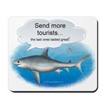 Send More Tourists Mousepad