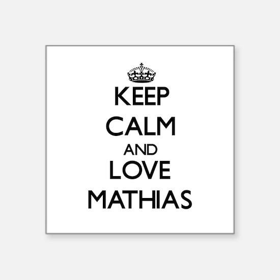 Keep Calm and Love Mathias Sticker