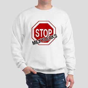 Stop MilkyLeaks Sweatshirt