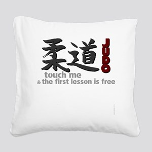 Judo shirt: touch me, first j Square Canvas Pillow