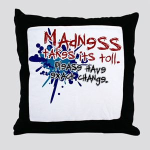 funny shirts - madness takes toll, ha Throw Pillow
