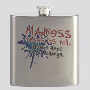funny shirts - madness takes toll, have exac Flask