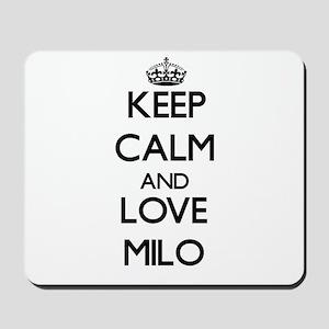 Keep Calm and Love Milo Mousepad