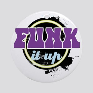 Funk it up Round Ornament