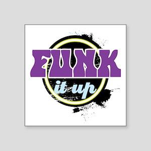 """Funk it up Square Sticker 3"""" x 3"""""""