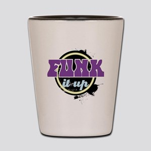 Funk it up Shot Glass