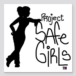 "PROJECT SAFE GIRLS LOGO  Square Car Magnet 3"" x 3"""
