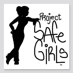 "PROJECT SAFE GIRLS SMALL Square Car Magnet 3"" x 3"""