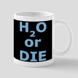 H2O or Die Mug