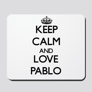 Keep Calm and Love Pablo Mousepad