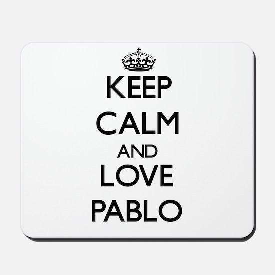 Keep Calm and Love Pablo Mousepad