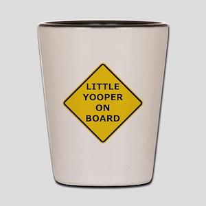 2000px-Little_Yooper_On_Board_Sign Shot Glass