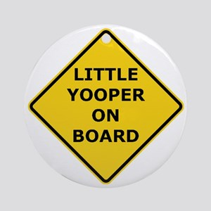 2000px-Little_Yooper_On_Board_Sign. Round Ornament
