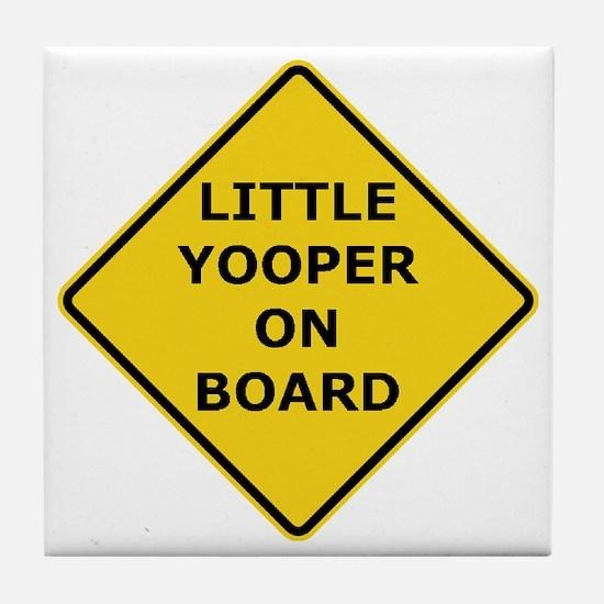 2000px-Little_Yooper_On_Board_Sign.gi Tile Coaster