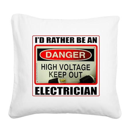 IdRatherBeAnElectrician1 Square Canvas Pillow