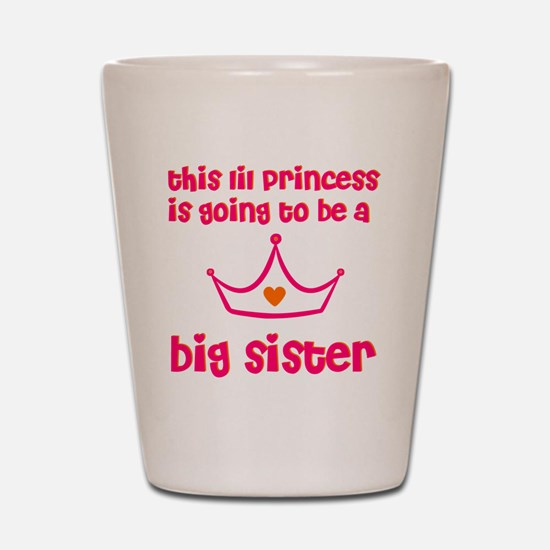 big sister princ Shot Glass