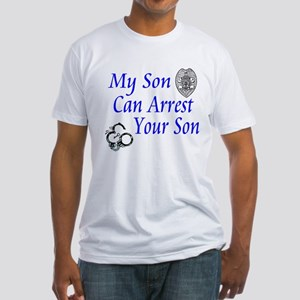 Mine Can Arrest Yours Fitted T-Shirt