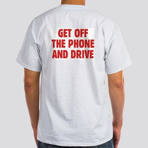 Get Off The Phone & Drive Ash Grey T-Shirt