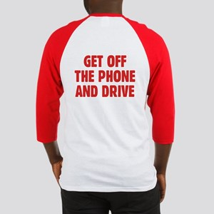 Get Off The Phone & Drive Baseball Jersey