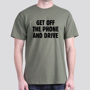 Get Off The Phone & Drive Dark T-Shirt