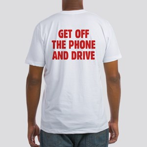 Get Off The Phone & Drive Fitted T-Shirt