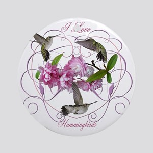 I love hummingbirds 2 Round Ornament