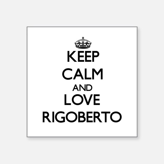 Keep Calm and Love Rigoberto Sticker