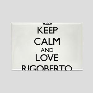 Keep Calm and Love Rigoberto Magnets