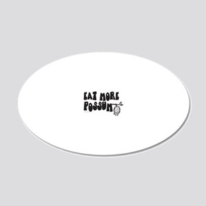 EAT MORE POSSUM2 20x12 Oval Wall Decal