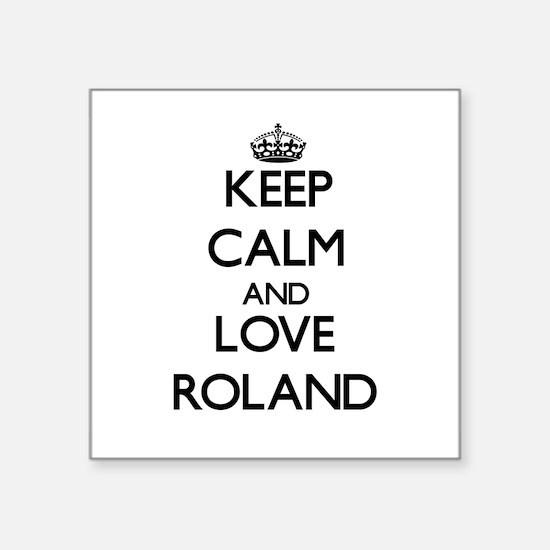 Keep Calm and Love Roland Sticker