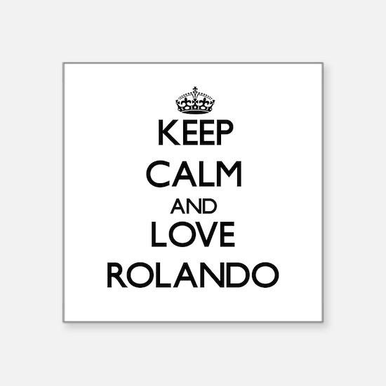 Keep Calm and Love Rolando Sticker